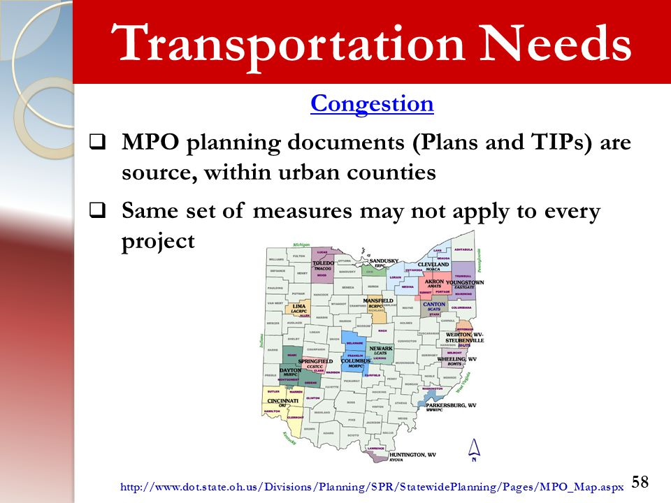 Transportation Needs Congestion  MPO planning documents (Plans and TIPs) are source, within urban counties  Same set of measures may not apply to ev