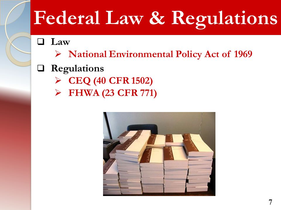 Policy & Guidance  FHWA Technical Advisory (T6640.8a)  10/3/87  Purpose & Need in Environmental Documents  9/18/1990  FHWA/FTA Joint Guidance on Purpose & Need  7/23/2003  Development of Logical Termini  11/5/1993  FHWA Guidance-Linking Planning and NEPA  2/22/2005  CEQ 40 Most Asked Questions  ceq.hss.doe.gov/nepa/regs/40/40p3.htm 8