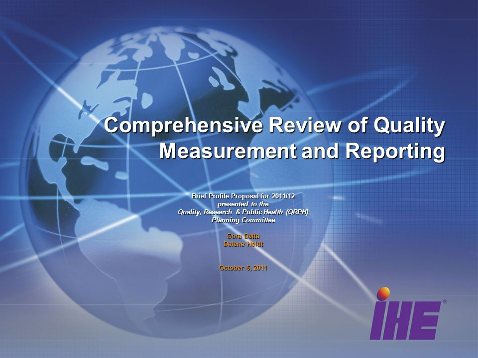 Comprehensive Review of Quality Measurement and Reporting Brief Profile Proposal for 2011/12 presented to the Quality, Research & Public Health (QRPH)