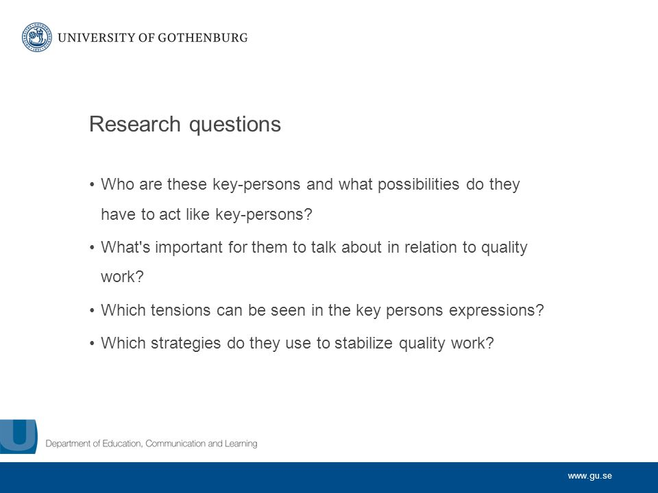 www.gu.se Key-persons as translators When key-persons with different profession in the same municipality work together they create better possibilities to translate the work with quality and finds more arenas for translating.