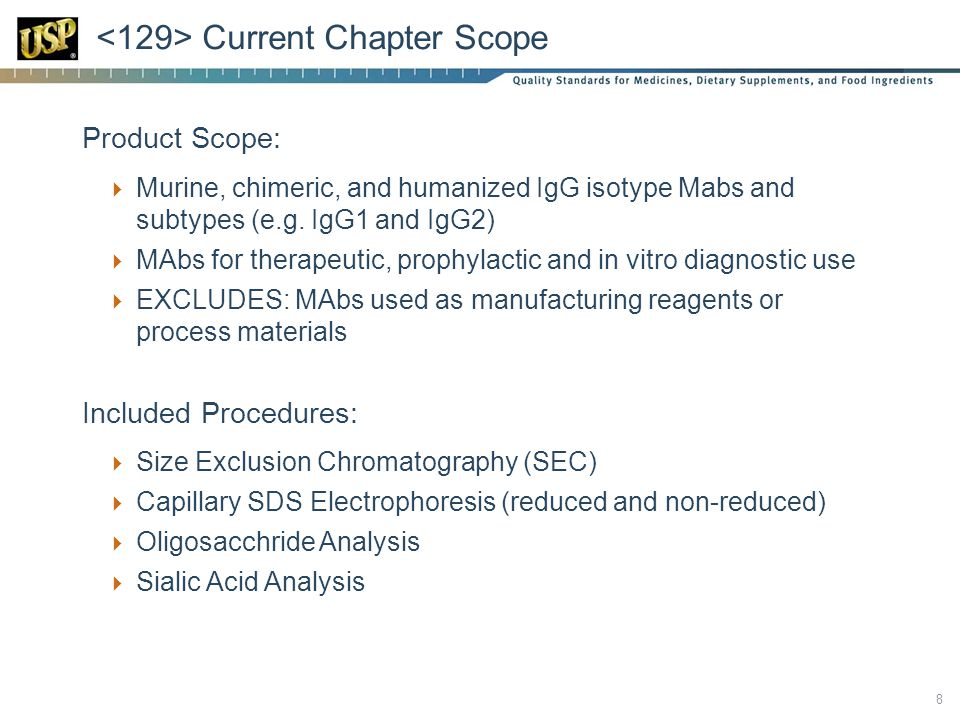  Product Scope:  Murine, chimeric, and humanized IgG isotype Mabs and subtypes (e.g.
