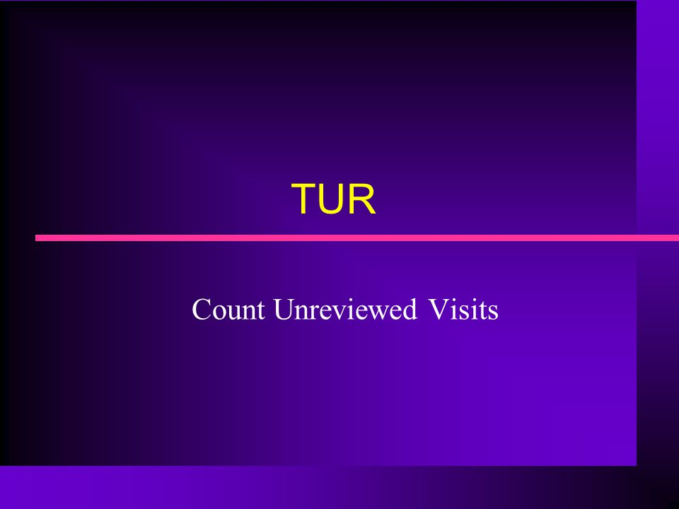 TUR Count Unreviewed Visits