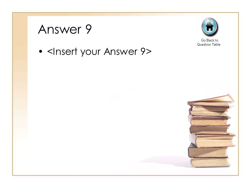 Answer 9 Go Back to Question Table