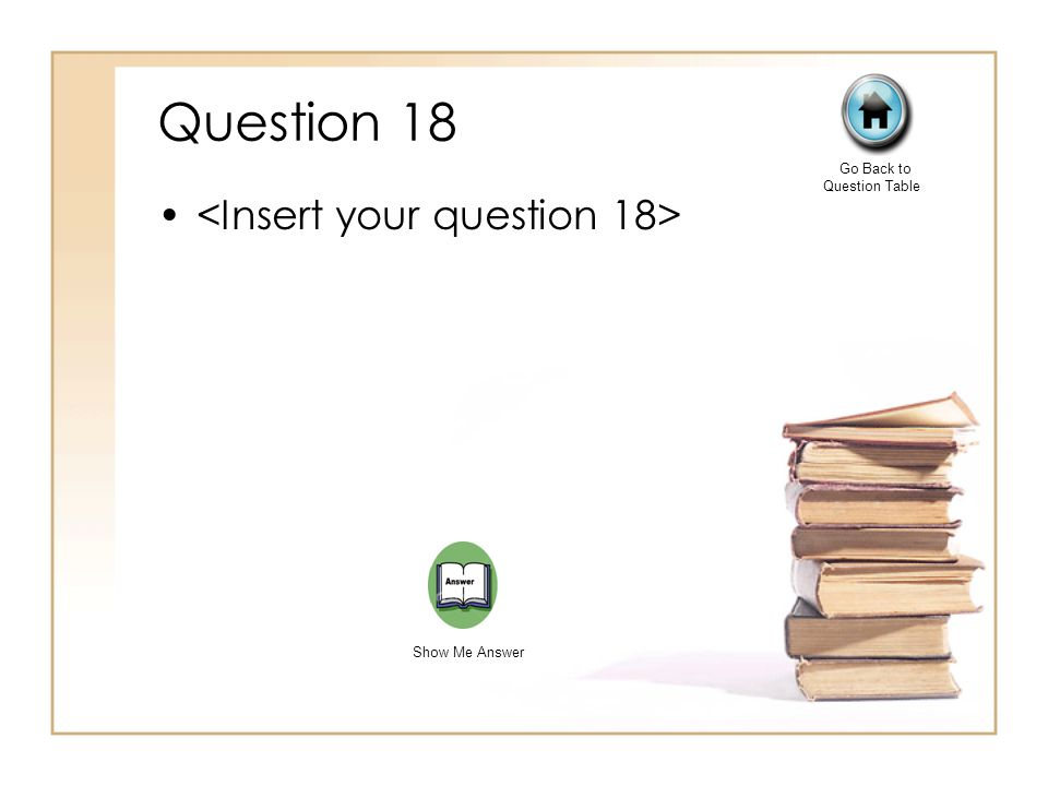 Question 18 Go Back to Question Table Show Me Answer