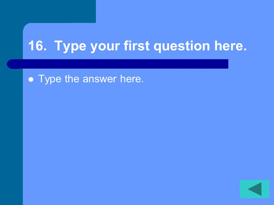 15. Type your first question here. Type the answer here.