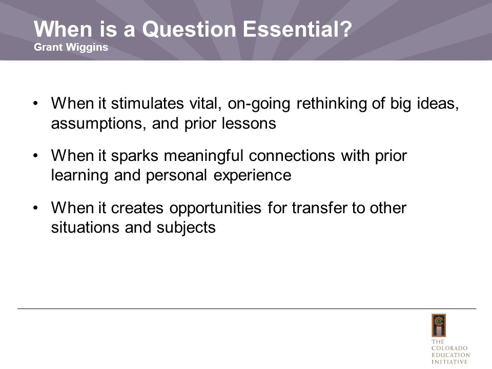 What follows from the Essential Question.