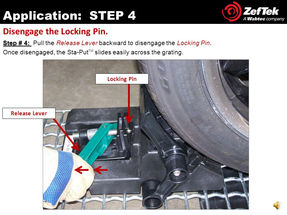 Step # 3: Step # 3: One (1) Sta-Put TM device is placed on the outboard side of each wheel.
