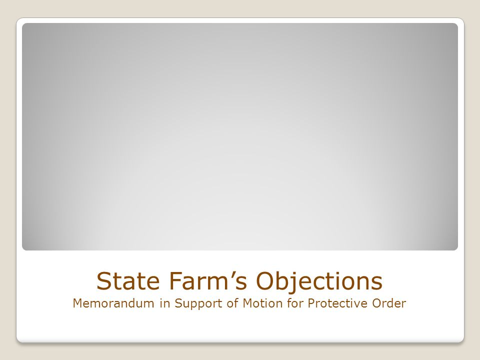 State Farm's Objections Memorandum in Support of Motion for Protective Order