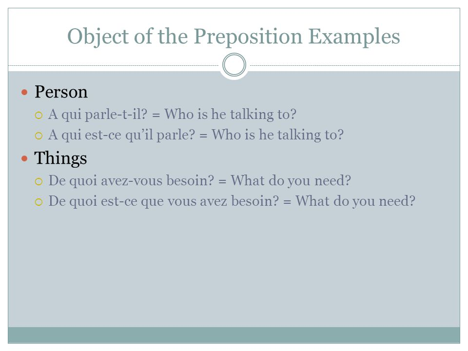 Object of the Preposition Examples Person  A qui parle-t-il.