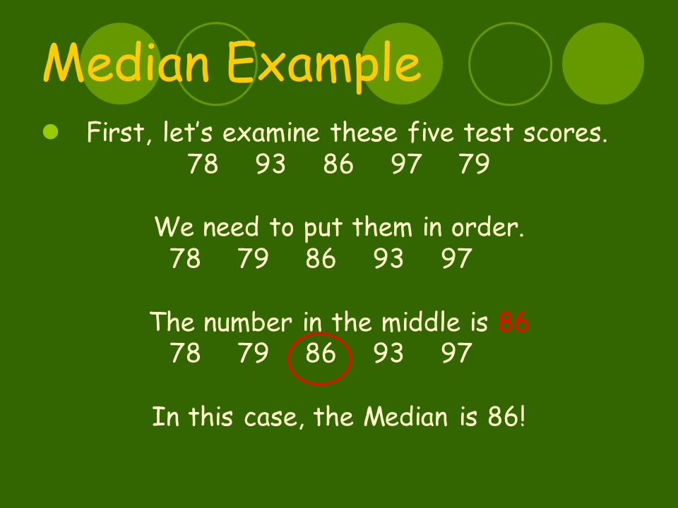 Median Example #2 Now, let's try it with an even number of test scores.