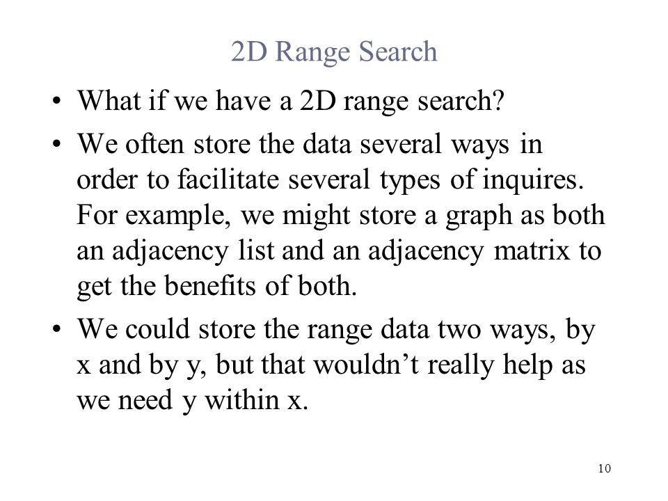 2D Range Search What if we have a 2D range search.