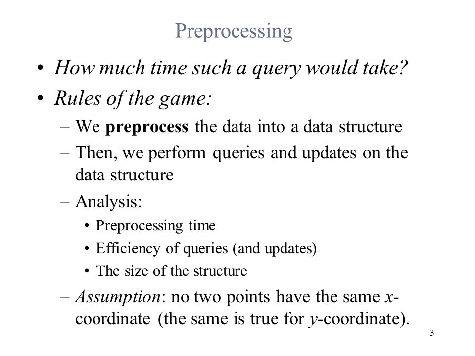3 Preprocessing How much time such a query would take.