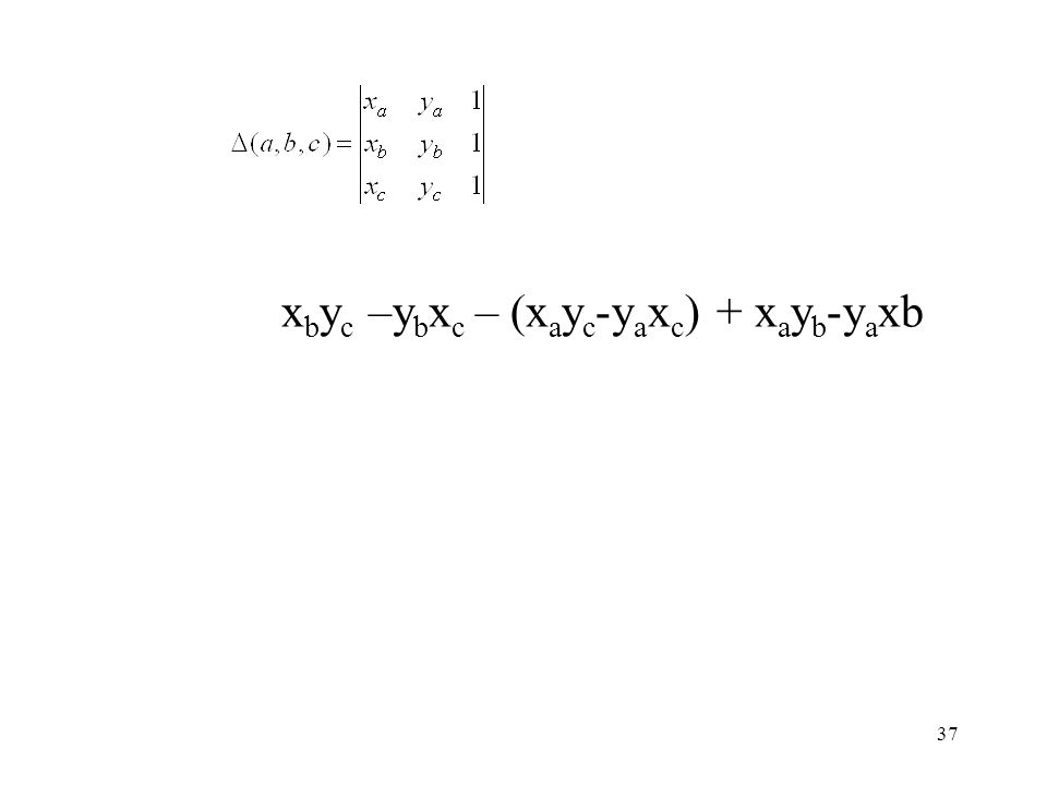 37 x b y c –y b x c – (x a y c -y a x c ) + x a y b -y a xb