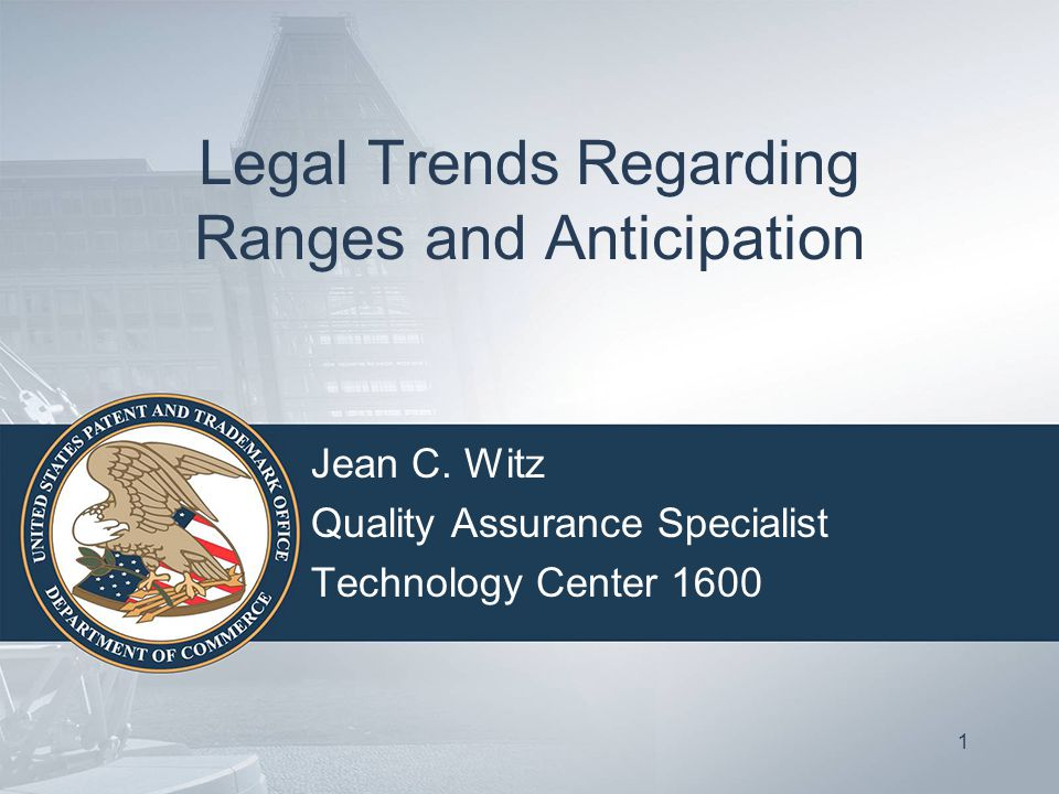 Legal Trends Regarding Ranges and Anticipation Jean C.