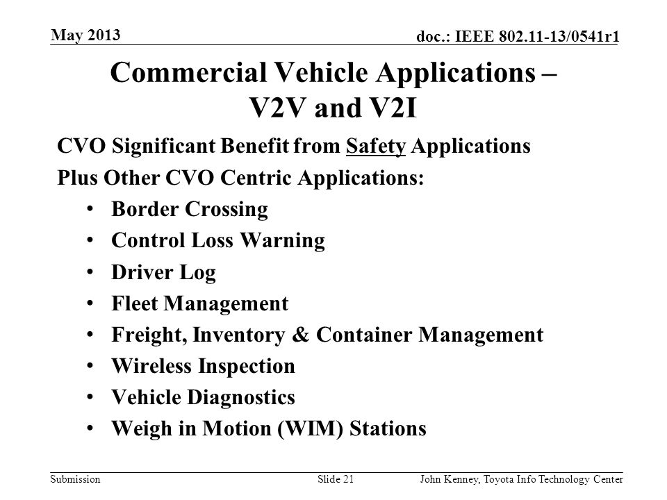 Submission doc.: IEEE 802.11-13/0541r1 V2I Safety Use Case: RR Grade Crossing May 2013 John Kenney, Toyota Info Technology CenterSlide 20 Train 20-40