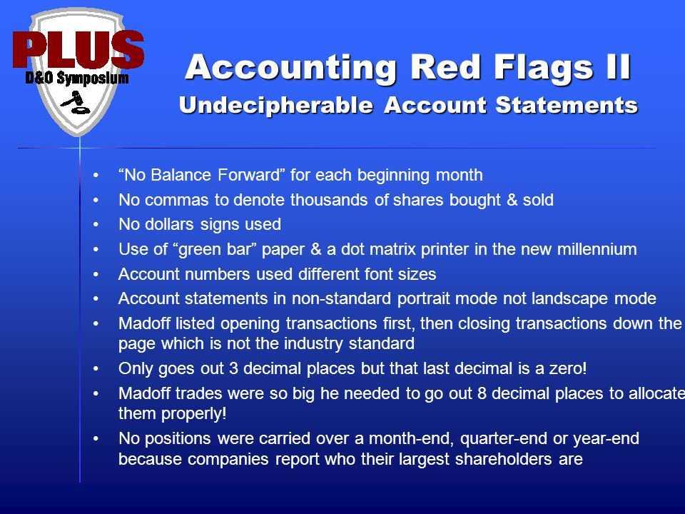 """Accounting Red Flags II Undecipherable Account Statements """"No Balance Forward"""" for each beginning month No commas to denote thousands of shares bought"""