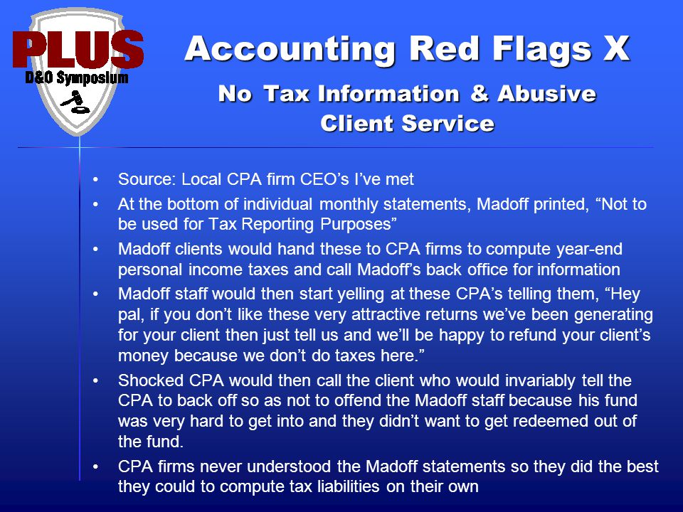 Accounting Red Flags X No Tax Information & Abusive Client Service Source: Local CPA firm CEO's I've met At the bottom of individual monthly statement