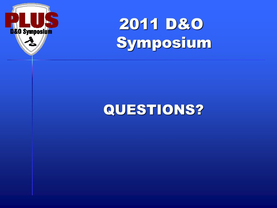 2011 D&O Symposium Symposium QUESTIONS