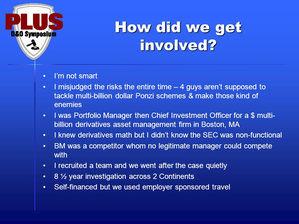 How did we get involved? I'm not smart I misjudged the risks the entire time – 4 guys aren't supposed to tackle multi-billion dollar Ponzi schemes & m