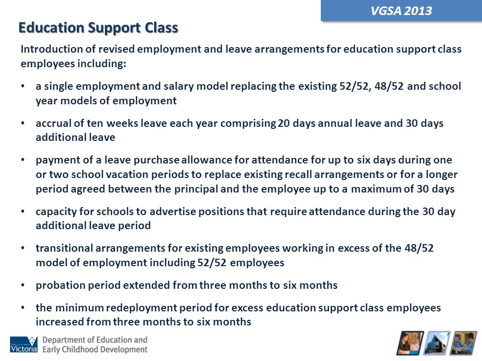 VGSA 2013 Introduction of revised employment and leave arrangements for education support class employees including: a single employment and salary mo