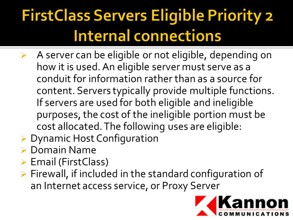  A server can be eligible or not eligible, depending on how it is used.