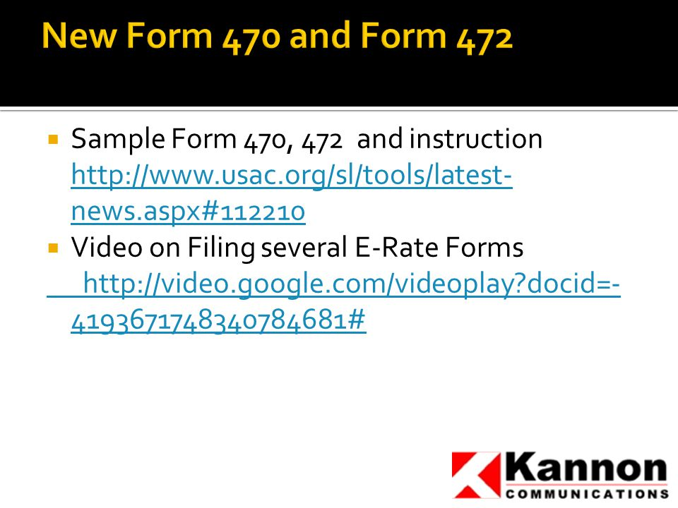  Sample Form 470, 472 and instruction   news.aspx# news.aspx#  Video on Filing several E-Rate Forms   docid= #
