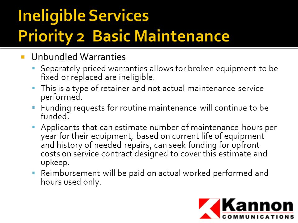  Unbundled Warranties  Separately priced warranties allows for broken equipment to be fixed or replaced are ineligible.