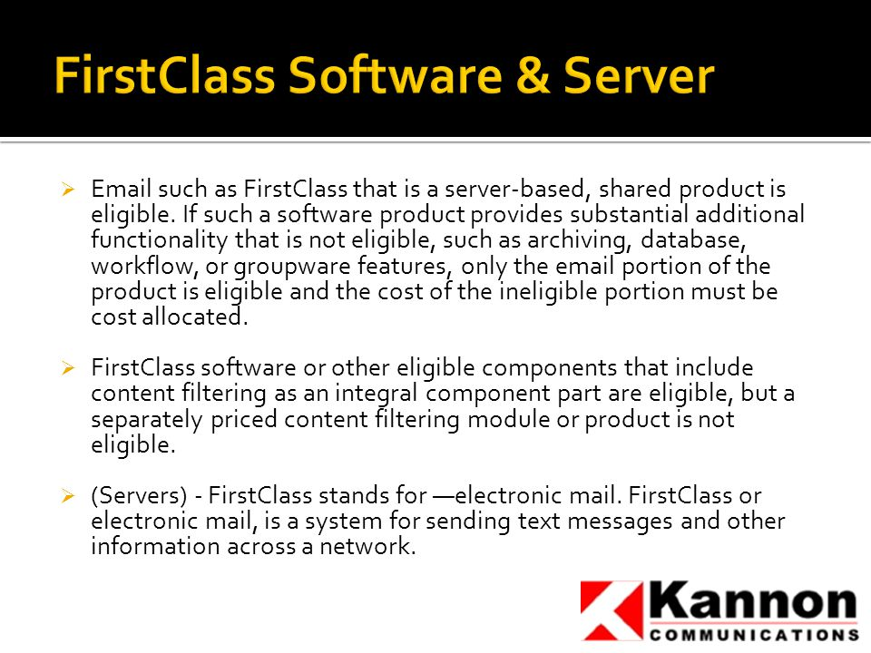   such as FirstClass that is a server-based, shared product is eligible.