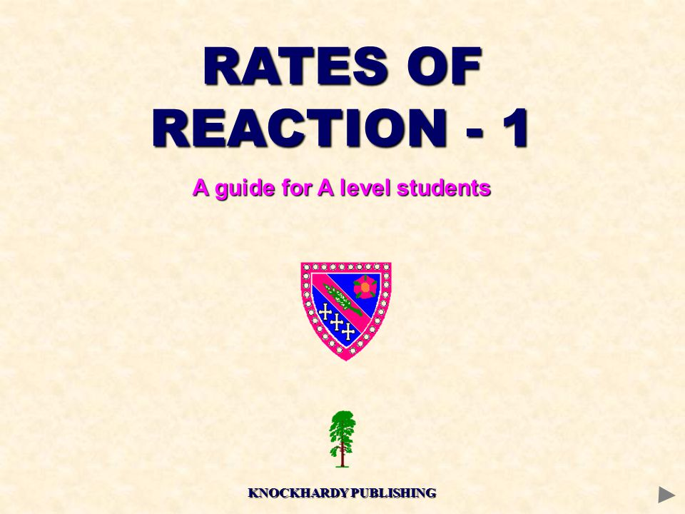 RATES OF REACTION - 1 A guide for A level students KNOCKHARDY PUBLISHING