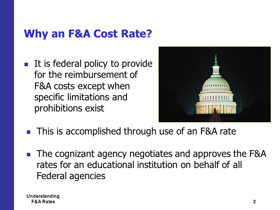 2 Understanding F&A Rates Why an F&A Cost Rate.