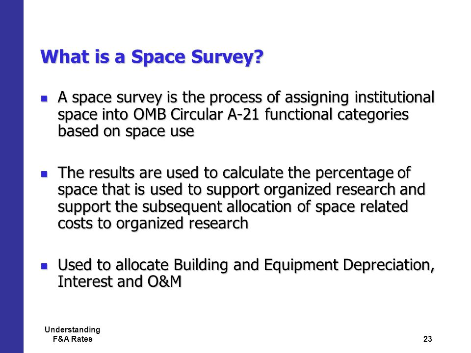 23 Understanding F&A Rates What is a Space Survey.