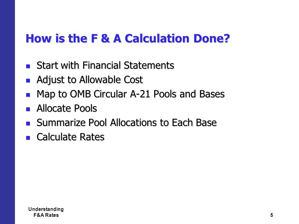 5 Understanding F&A Rates How is the F & A Calculation Done.