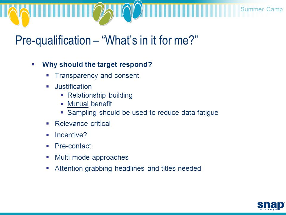 Summer Camp Pre-qualification – What's in it for me  Why should the target respond.