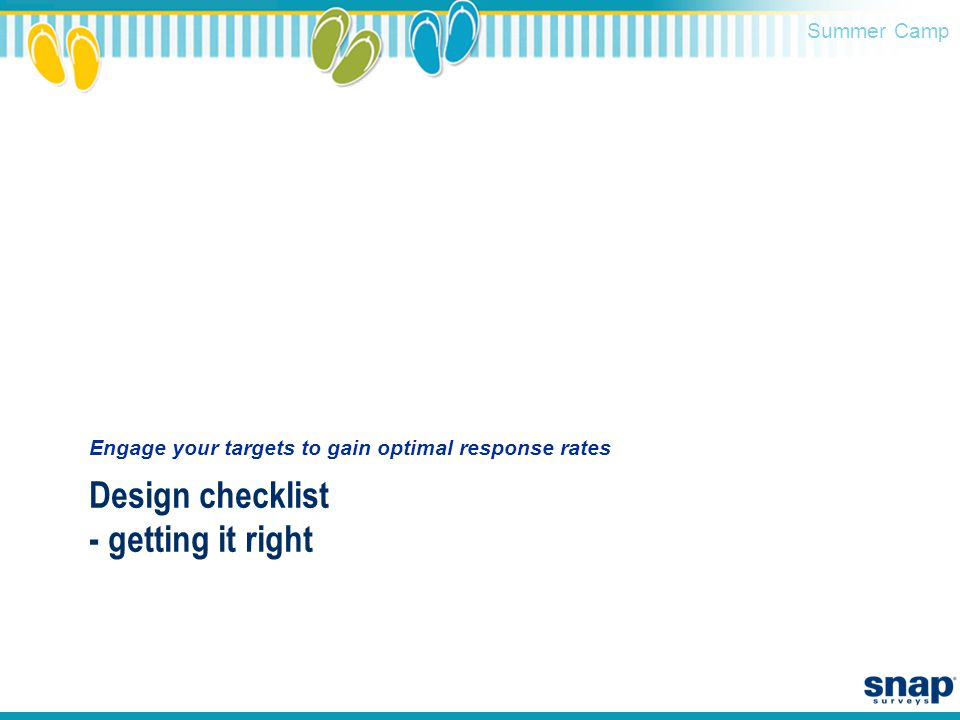 Summer Camp Design checklist - getting it right Engage your targets to gain optimal response rates