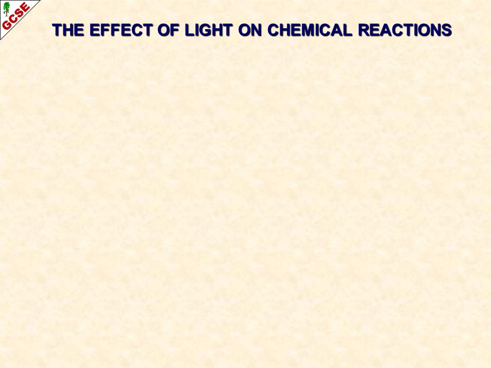 THE EFFECT OF LIGHT ON CHEMICAL REACTIONS
