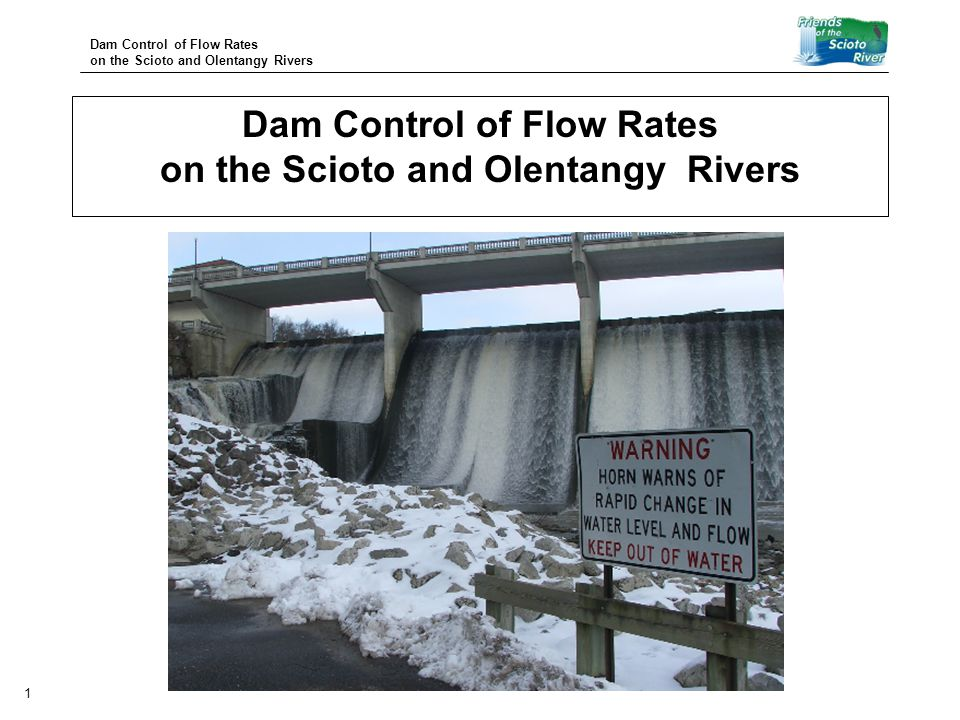 Dam Control of Flow Rates on the Scioto and Olentangy Rivers 12 The river slowly rises at Prospect, filling the lake while the dam stays closed.