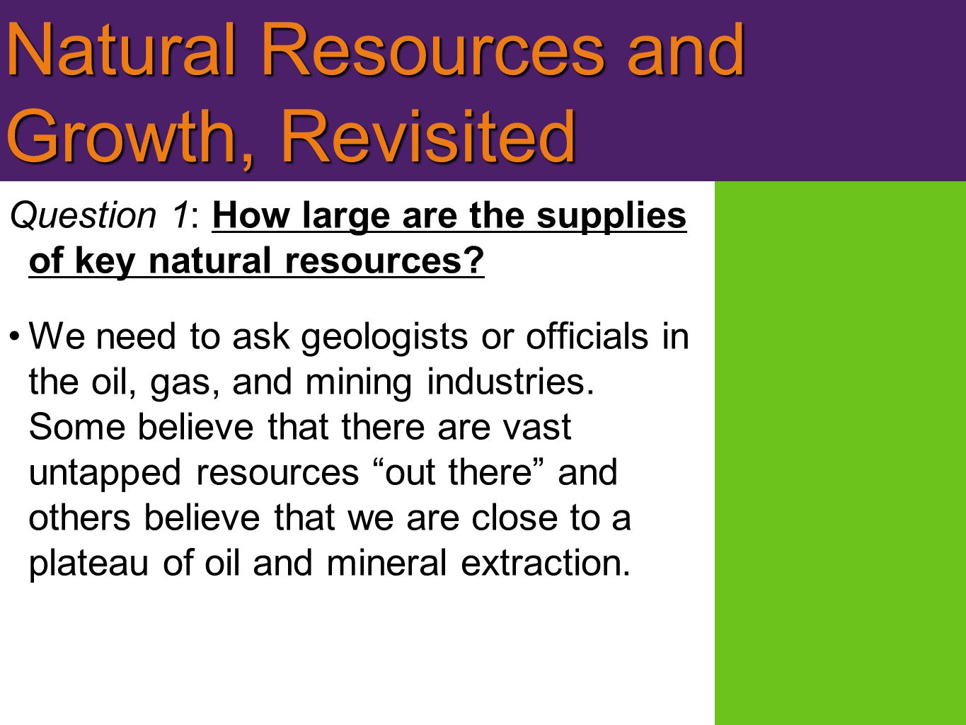 Natural Resources and Growth, Revisited Question 1: How large are the supplies of key natural resources.