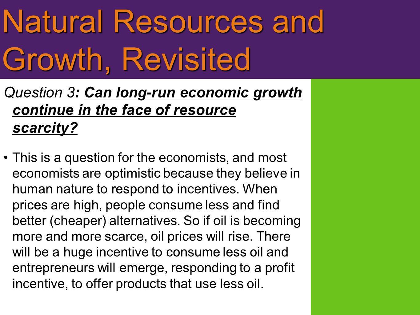 Natural Resources and Growth, Revisited Question 3: Can long-run economic growth continue in the face of resource scarcity.