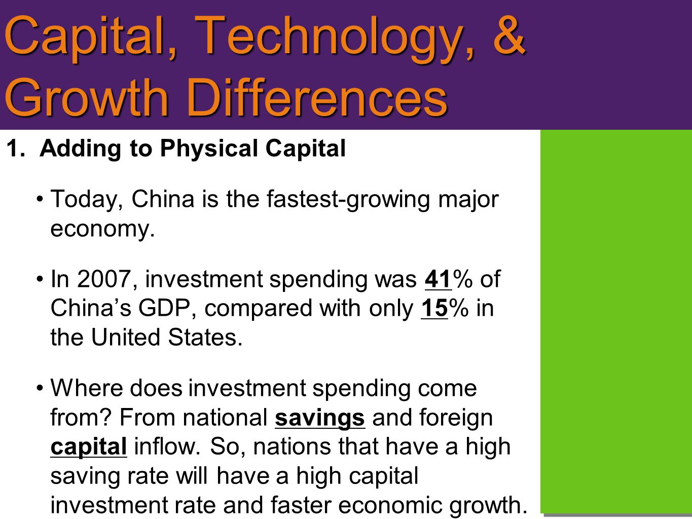 Capital, Technology, & Growth Differences 1.