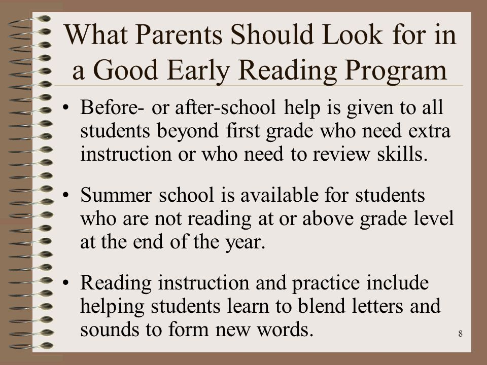 9 What Parents Should Look for in a Good Early Reading Program Learning new words and their meanings is an important part of instruction.