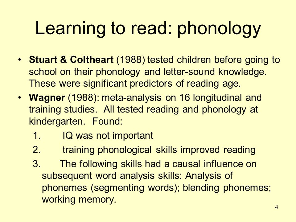 4 Learning to read: phonology Stuart & Coltheart (1988) tested children before going to school on their phonology and letter-sound knowledge. These we