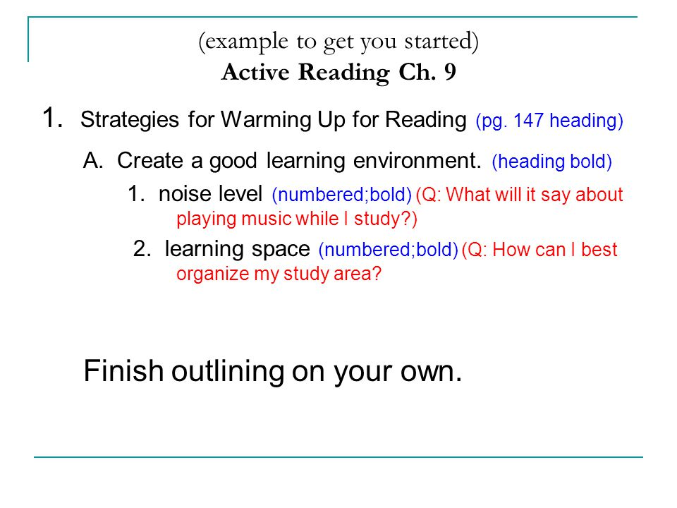 (example to get you started) Active Reading Ch. 9 1. Strategies for Warming Up for Reading (pg. 147 heading) A. Create a good learning environment. (h