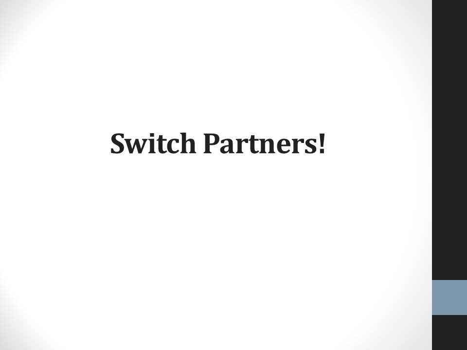 Switch Partners!