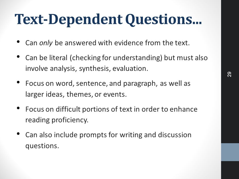 Text-Dependent Questions... Can only be answered with evidence from the text.
