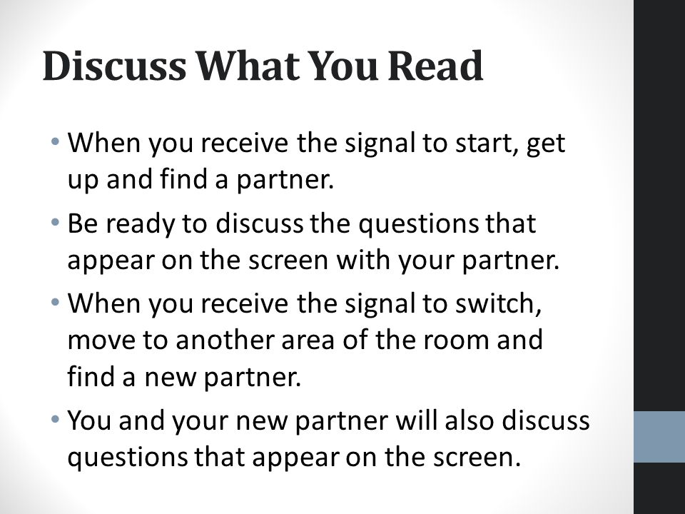Discuss What You Read When you receive the signal to start, get up and find a partner.