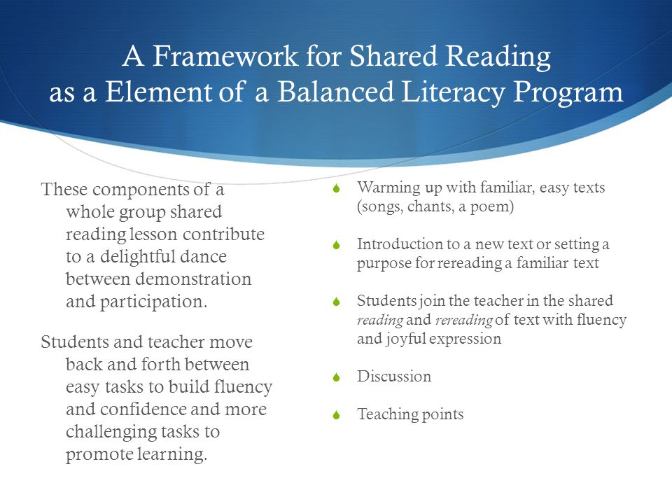 A Framework for Shared Reading as a Element of a Balanced Literacy Program These components of a whole group shared reading lesson contribute to a del