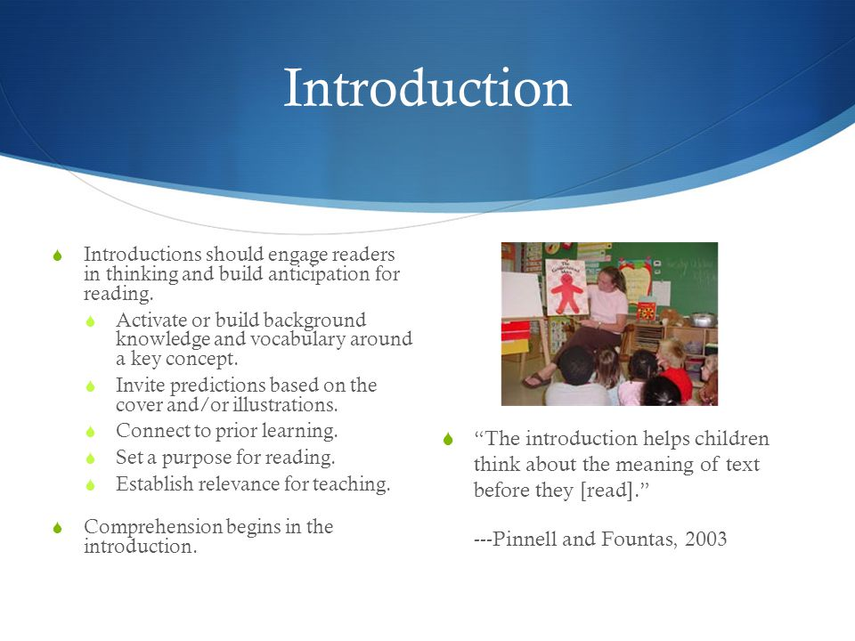 """Introduction  """"The introduction helps children think about the meaning of text before they [read]."""" ---Pinnell and Fountas, 2003  Introductions shou"""