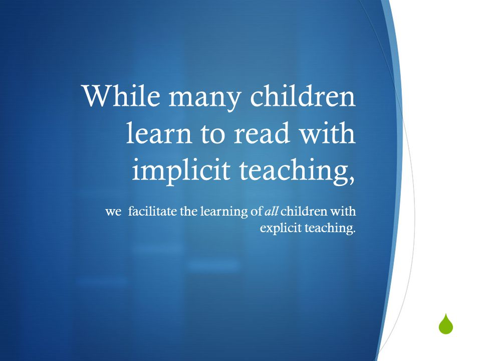 Know the Reading Process  Knowledge of the reading process is essential to guiding this instruction.