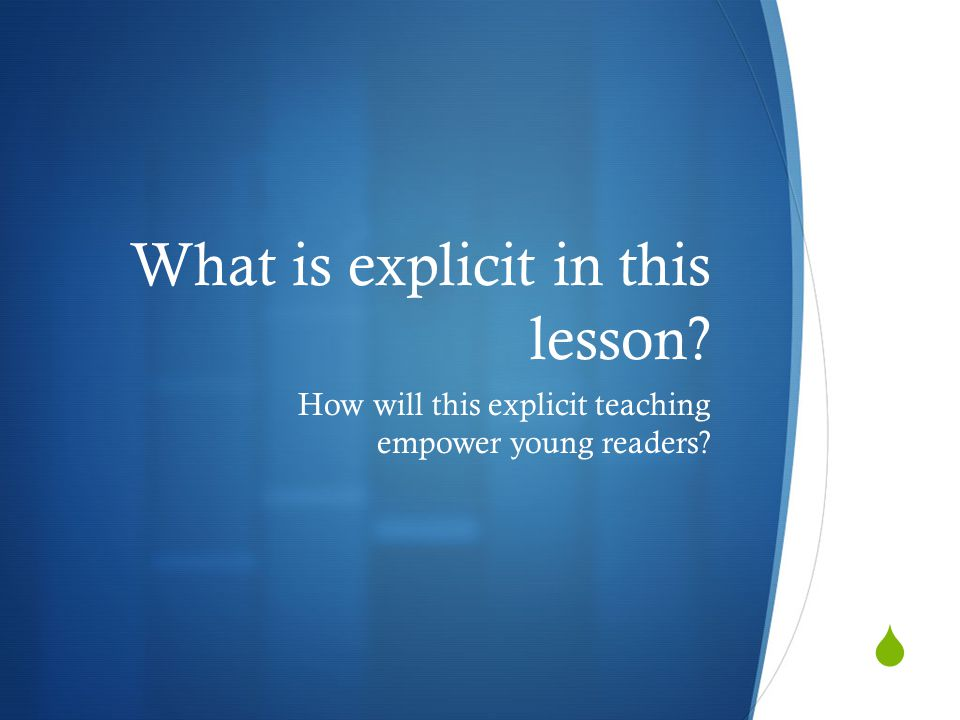  What is explicit in this lesson? How will this explicit teaching empower young readers?