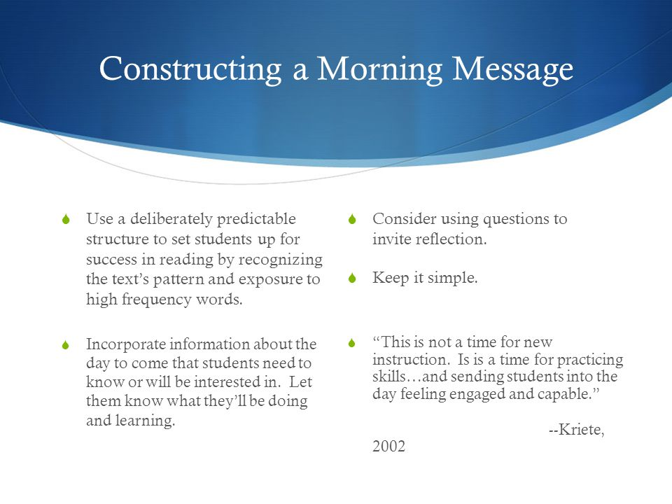 """Constructing a Morning Message  Consider using questions to invite reflection.  Keep it simple.  """"This is not a time for new instruction. Is is a t"""